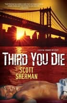Third You Die ebook by Scott Sherman