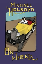 On Wheels ebook by Michael Holroyd