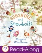 Sunshine and Snowballs ebook by Margaret Wise Brown, Charlotte Cooke