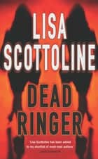 Dead Ringer: Rosato & Associates 8 ebook by Lisa Scottoline