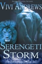 Serengeti Storm ebook by Vivi Andrews