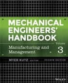 Mechanical Engineers' Handbook, Volume 3 ebook by Myer Kutz