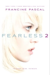 Fearless 2 - Twisted; Kiss; Payback ebook by Francine Pascal