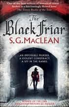 The Black Friar - The Seeker 2 ebook by S.G. MacLean