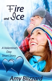 Fire and Ice ebook by Amy Blizzard