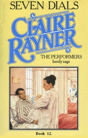Seven Dials (Book 12 of The Performers) ebook by Claire Rayner