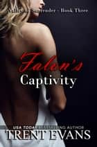 Falon's Captivity ebook by Trent Evans