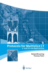 Protocols for Multislice CT - 4- and 16-row Applications ebook by