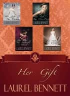 Her Gift: Bundle Pack ebook by Laurel Bennett