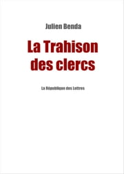 La Trahison des clercs eBook par  Julien Benda