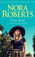 Trois rêves (Tome 1) - Orgueilleuse Margo eBook by Nora Roberts, Pascale Haas