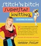 Stitch 'n Bitch Superstar Knitting ebook by Debbie Stoller