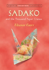 Sadako and the Thousand Paper Cranes (Puffin Modern Classics) ebook by Eleanor Coerr