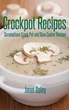 Crockpot Recipes ebook by Janet Daley