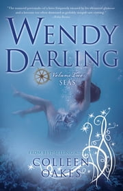 Wendy Darling - Volume 2: Seas ebook by Colleen Oakes