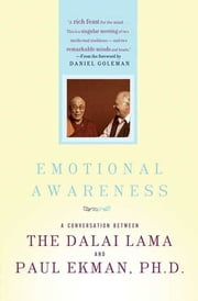 Emotional Awareness - Overcoming the Obstacles to Psychological Balance and Compassion ebook by Dalai Lama,Paul Ekman, Ph.D.