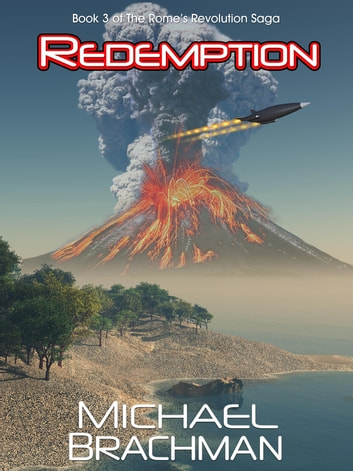 Redemption - Book 3 of The Rome's Revolution Saga ebook by Michael Brachman