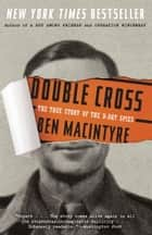 Double Cross ebook by Ben Macintyre