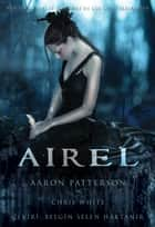 Airel: Uyanış (Turkish Edition) ebook by Aaron Patterson, Chris White, BELGİN SELEN HAKTANIR