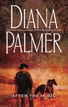 After The Music (Mills & Boon M&B) eBook by Diana Palmer