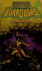 Swords Of Mars (Barsoom# 8) - (Illustrated)(Sunday Classic) ebook by Edgar Rice Burroughs