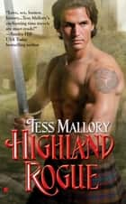 Highland Rogue ebook by Tess Mallory