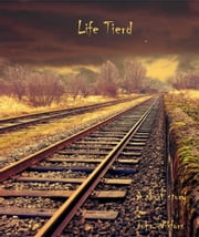 Life Tierd ebook by John Wikfors