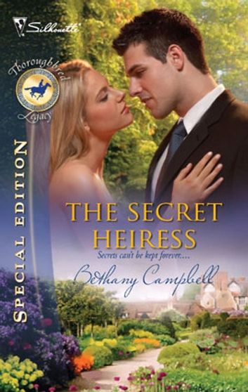 The Secret Heiress eBook by Bethany Campbell