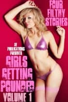 Girls Getting Pounded: Volume One ebook by AE Publications