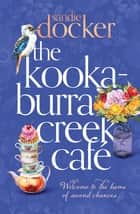 The Kookaburra Creek Cafe ekitaplar by Sandie Docker