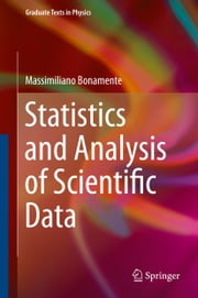 Statistics and Analysis of Scientific Data ebook by Massimiliano Bonamente