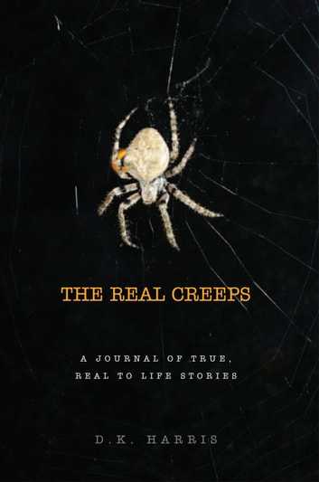 The Real Creeps ebook by D.K. Harris