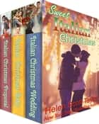 Ebook Sweet Italian Christmas: Three Christmas Romances di Helen Scott Taylor
