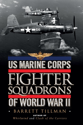 US Marine Corps Fighter Squadrons of World War II eBook by Barrett Tillman