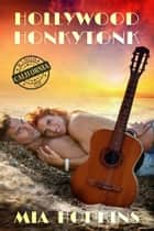 Hollywood Honkytonk ebook by Mia  Hopkins