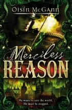 Merciless Reason ebook by Oisin McGann
