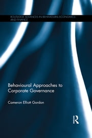 Behavioural Approaches to Corporate Governance ebook by Cameron Elliott Gordon