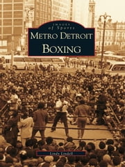 Metro Detroit Boxing ebook by Lindy Lindell