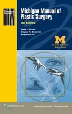 Michigan Manual of Plastic Surgery ebook by David L. Brown,Gregory H. Borschel,Benjamin Levi
