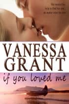 If You Loved Me - Time for Love, #7 ebook by Vanessa Grant