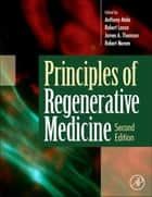 Principles of Regenerative Medicine ebook by James A. Thomson, Anthony Atala, Robert Nerem,...