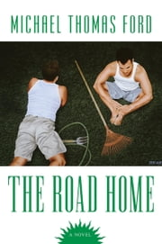 The Road Home ebook by Michael Thomas Ford