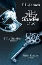 Fifty Shades Duo: Fifty Shades Darker / Fifty Shades Freed ebook by E L James