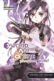 Sword Art Online 5: Phantom Bullet (light novel) ebook by Reki Kawahara
