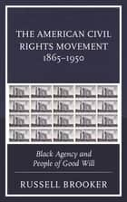 The American Civil Rights Movement 1865–1950 ebook by Russell Brooker