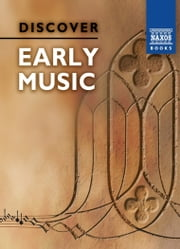 Discover Early Music ebook by Lucien Jenkins