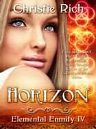 Horizon (Elemental Enmity Book IV) ebook by Christie Rich