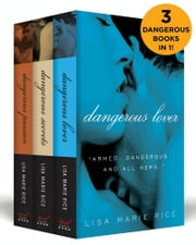 The Dangerous Boxed Set - Dangerous Secrets, Dangerous Passion, and Dangerous Lover ebook by Lisa Marie Rice