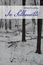 In Silhouette ebook by William Flewelling