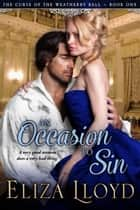 An Occasion To Sin - The Curse of the Weatherby Ball, #1 ebook by Eliza Lloyd